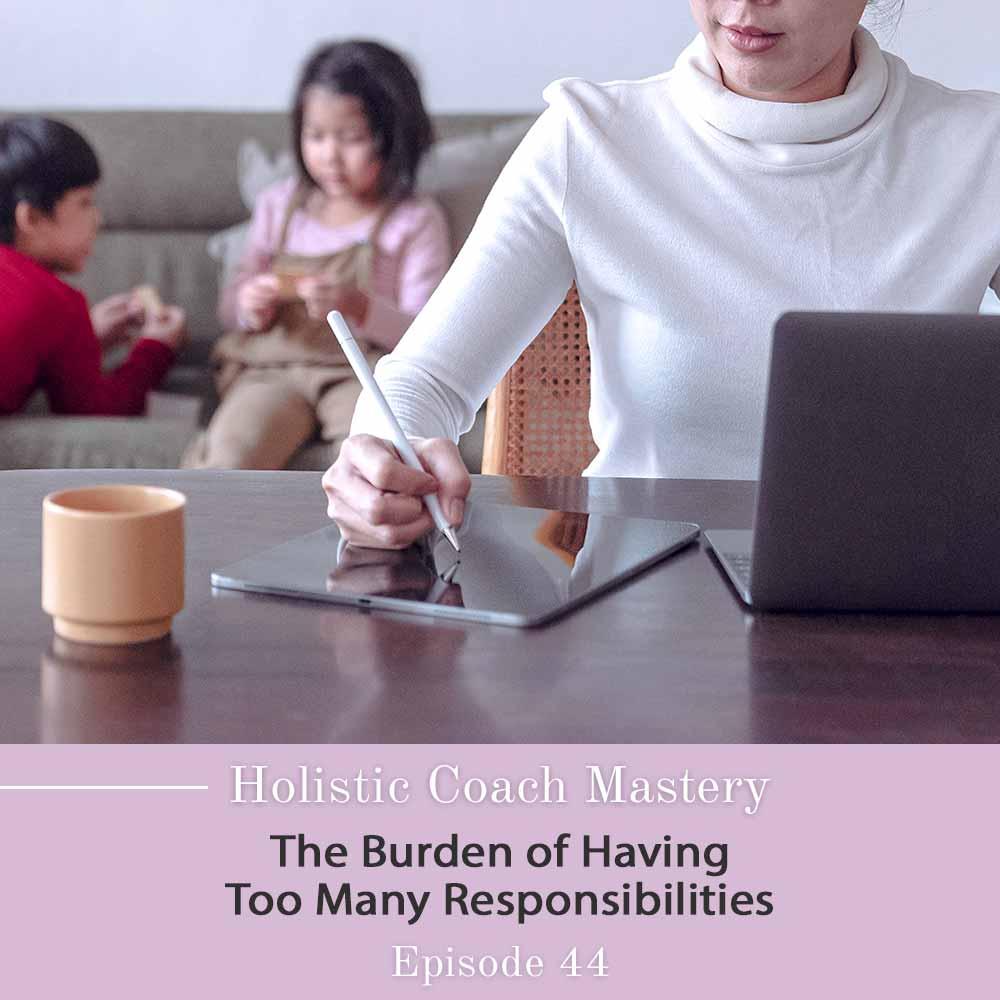The burden of having too many responsibilities